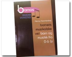 barn og musikk fra 0-6 år. Forfatter: Henny HammershøjUdgivelsesår 1995. Forlag: Tano